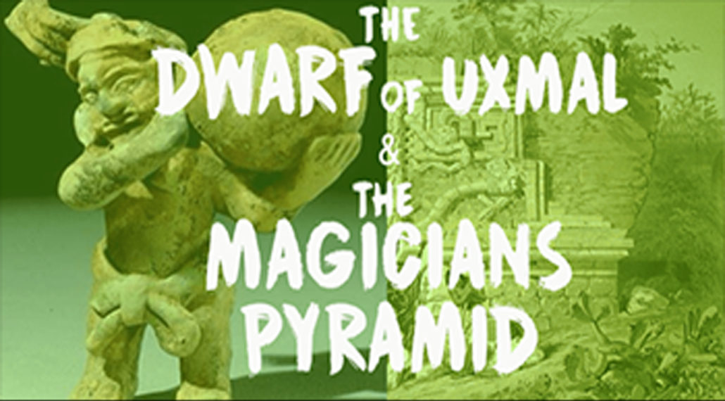 The Strange Mystery of the Magicians Pyramid & The Dwarf of Uxmal