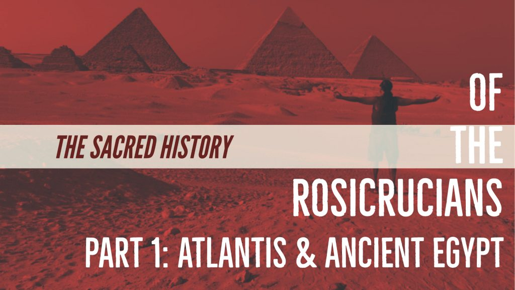 The Sacred History Rosicrucians Atlantis Ancient Egypt