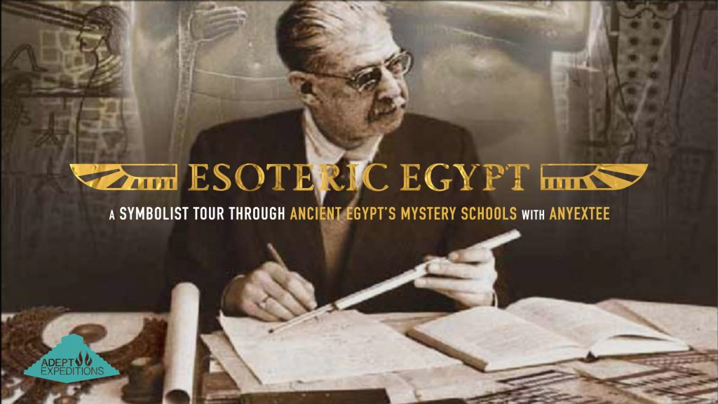 Esoteric Egypt A Symbolist Tour of Ancient Egypt's Mystery Schools