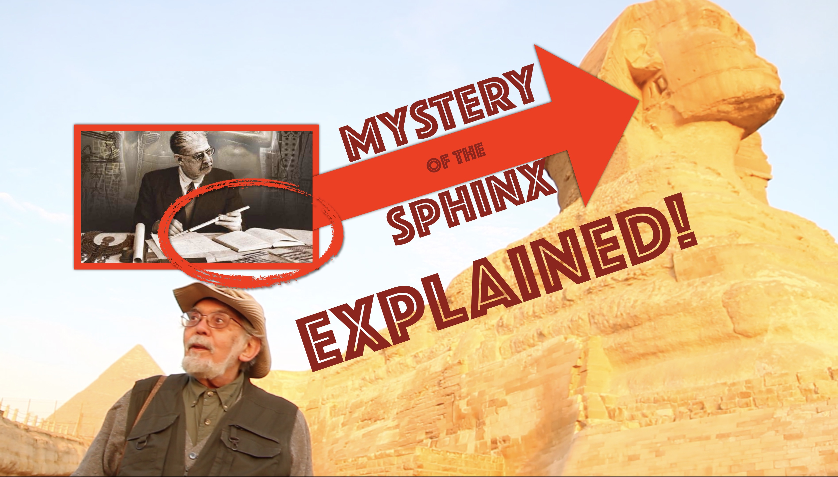 John Anthony West Mystery of the Sphinx Explained in Egypt!