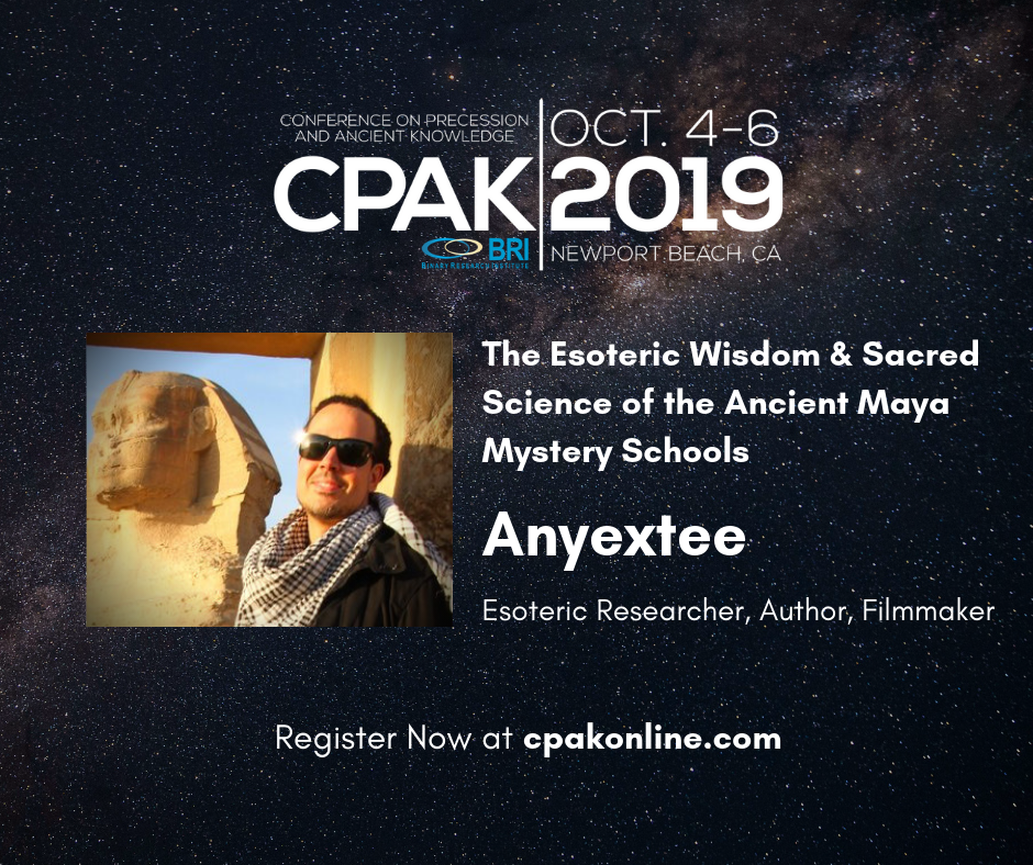 CPAK 2019 Conference on Prcession and Ancient Knowledge 2019 Anyextee