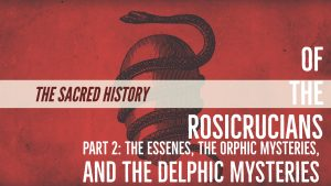 The Sacred History Part 2 Essens, Orphic, Delphic mysteries