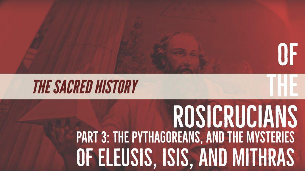 The Sacred History Part 3 Pythagoreans, Eleusis, Isis, Mithras-anyextee