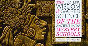 Esoteric Wisdom Sacred Science Ancient Maya Mystery Schools Anyextee