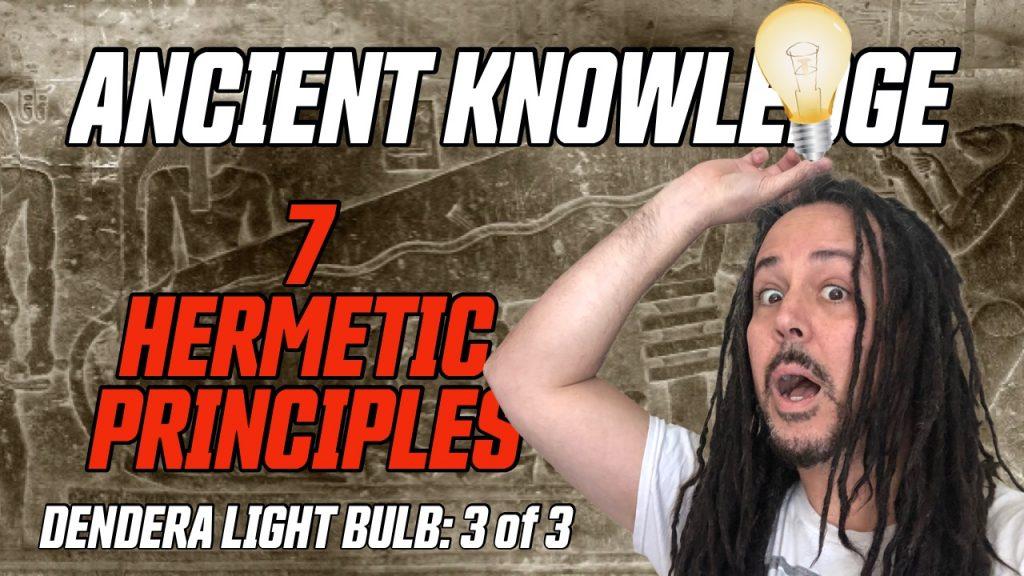 Dendera-lightbulb-7-hermetic-principles-anyextee-VIDEO